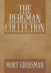 The Bergman Collection by Grossman, Mort