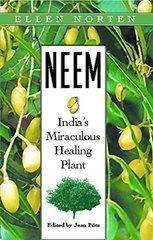 Neem: India's Miraculous Healing Plant by Norten, Ellen/ Putz, Jean