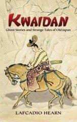 Kwaidan: Ghost Stories And Strange Tales of Old Japan by Hearn, Lafcadio/ Lewis, Oscar (INT)/ Fujita, Yasumasa (ILT)