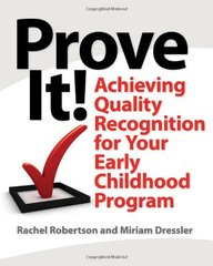 Prove It!: Achieving Quality Recognition for Your Early Childhood Program by Robertson, Rachel/ Dressler, Miriam