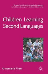 Children Learning Second Languages by Pinter, Annamaria
