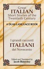 Great Italian Short Stories of the Twentieth Century / I Grandi Racconti Italiani del Novecento: A Dual-language Book by Blakesley, Jacob (EDT)