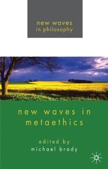New Waves in Metaethics by Brady, Michael