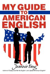 My Guide to American English by Yang, Jeannie