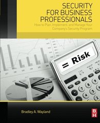 Security for Business Professionals: How to Plan, Implement, and Manage Your Company's Security Program by Wayland, Bradley A.