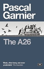 The A26 by Garnier, Pascal/ Florence, Melanie