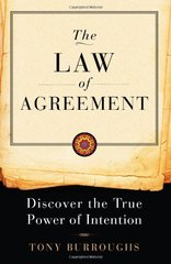 The Law of Agreement: Discover the True Power of Intention by Burroughs, Tony
