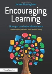 Encouraging Learning: How You Can Help Children Learn by Nottingham, James
