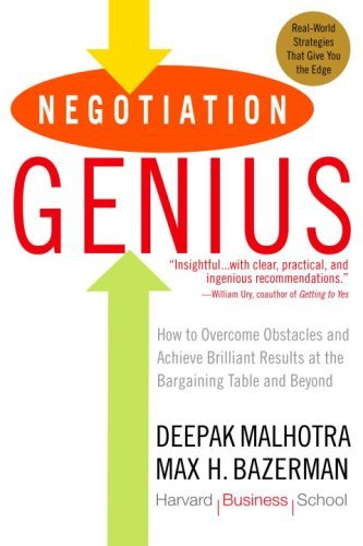 Negotiation Genius: How to Overcome Obstacles and Achieve Brilliant Results at the Bargaining Table and Beyond by Malhotra, Deepak/ Bazerman, Max H.