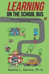Learning on the School Bus: A Reading Comprehension and Creative Writing Workbook for Secondary Students