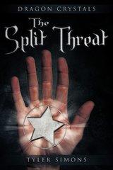 The Split Threat: Dragon Crystals by Simons, Tyler