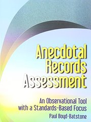 Focused Anecdotal Records Assessment: An Observation Tool With a Standards-based Focus