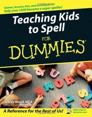 Teaching Kids To Spell For Dummies by Wood, Tracey