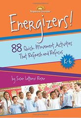 Energizers!: 88 Quick Movement Activities That Refresh and Refocus, K-6