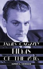 James Cagney Films of the 1930s by Neibaur, James L.