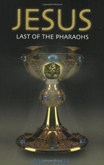 Jesus: Last of the Pharoahs by Ellis, Ralph