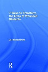 7 Ways to Transform the Lives of Wounded Students: A Secret History of Management Knowledge