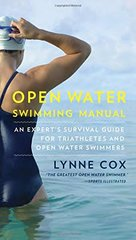 Open Water Swimming Manual: An Expert's Survival Guide for Triathletes and Open Water Swimmers by Cox, Lynne