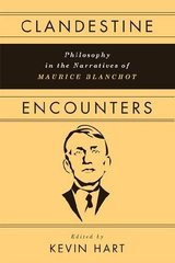 Clandestine Encounters: Philosophy in the Narratives of Maurice Blanchot
