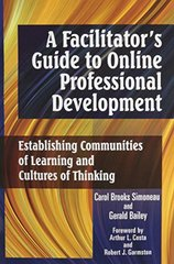 A Facilitator's Guide to Online Professional Development: Establishing Communities of Learning and Cultures of Thinking