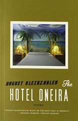 The Hotel Oneira by Kleinzahler, August