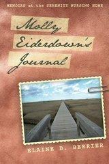 Molly Eiderdown's Journal: Memoirs at the Serenity Nursing Home by Berrier, Elaine B.