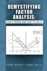 Demystifying Factor Analysis: How It Works and How to Use It by Welch, Garry