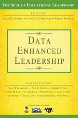 Data-Enhanced Leadership by Blankstein, Alan M. (EDT)/ Houston, Paul D. (EDT)/ Cole, Robert W. (EDT)