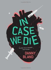 In Case We Die by Bland, Danny