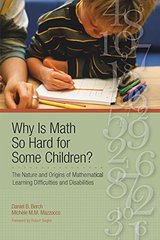 Why Is Math So Hard for Some Children?: The Nature and Origins of Mathematical Learning Difficulties and Disabilities
