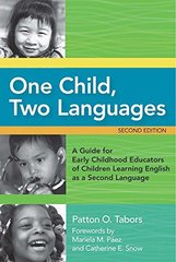 One Child, Two Languages: A Guide for Early Childhood Educators of Children Learning English as a Second Language by Tabors, Patton O.