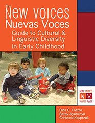 The New Voices Nuevas Voces: Guide to Cultural and Linguistic Diversity in Early Childhood by Castro, Dina C., Ph.D./ Ayankoya, Betsy/ Kasprzak, Christina