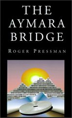 The Aymara Bridge by Pressman, Roger