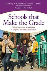 Schools That Make the Grade: What Successful Schools Do to Improve Student Achievement by Ratcliffe, Martin J. A./ Harts, Melissa L.