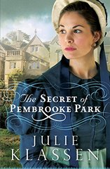 The Secret of Pembrooke Park: Thorndike Press Large Print Christian Historical Fiction by Klassen, Julie