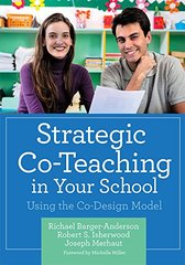 Strategic Co-Teaching in Your School: Using the Co-design Model by Barger-anderson, Richael/ Isherwood, Robert S./ Merhaut, Joseph
