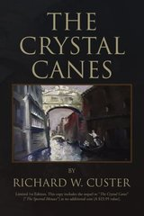 The Crystal Canes by Custer, Richard W.