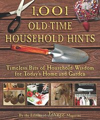 1,001 Old-Time Household Hints: Timeless Bits of Household Wisdom for Today's Home and Garden by Yankee Magazine (COR)
