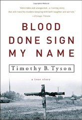 Blood Done Sign My Name: A True Story by Tyson, Timothy B.