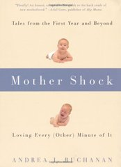 Mother Shock: Loving Every Other Minute of It by Buchanan, Andrea J.