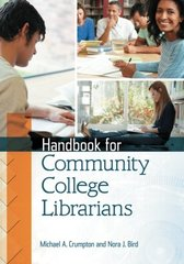 Handbook for Community College Librarians by Crumpton, Michael A./ Bird, Nora J.