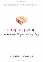 Simple Giving: Easy Ways to Give Every Day by Iacovelli, Jennifer