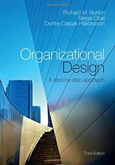 Organizational Design: A Step-by-Step Approach by Burton, Richard M./ Obel, Bط£آ¸rge/ Hط£آ¥konsson, Dorthe Dط£آ¸jbak