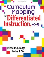 Curriculum Mapping for Differentiated Instruction: K-8 by Langa, Michelle A./ Yost, Janice L.
