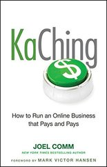 KaChing: How to Run an Online Business That Pays and Pays by Comm, Joel