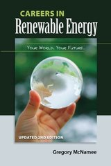Careers in Renewable Energy: Your World, Your Future by McNamee, Gregory