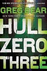 Hull Zero Three by Bear, Greg