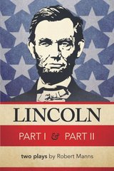 Lincoln: Two Plays