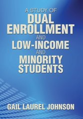A Study of Dual Enrollment and Low-income and Minority Students