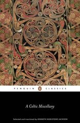 A Celtic Miscellany: Translations from the Celtic Literatures by Jackson, Kenneth Hurlstone